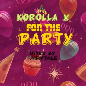 Korolla X - For The Party (Mixed By FairTale)