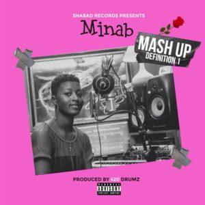 Minab – Mush Up Definition 1 (Prod. By 420 Drumz)