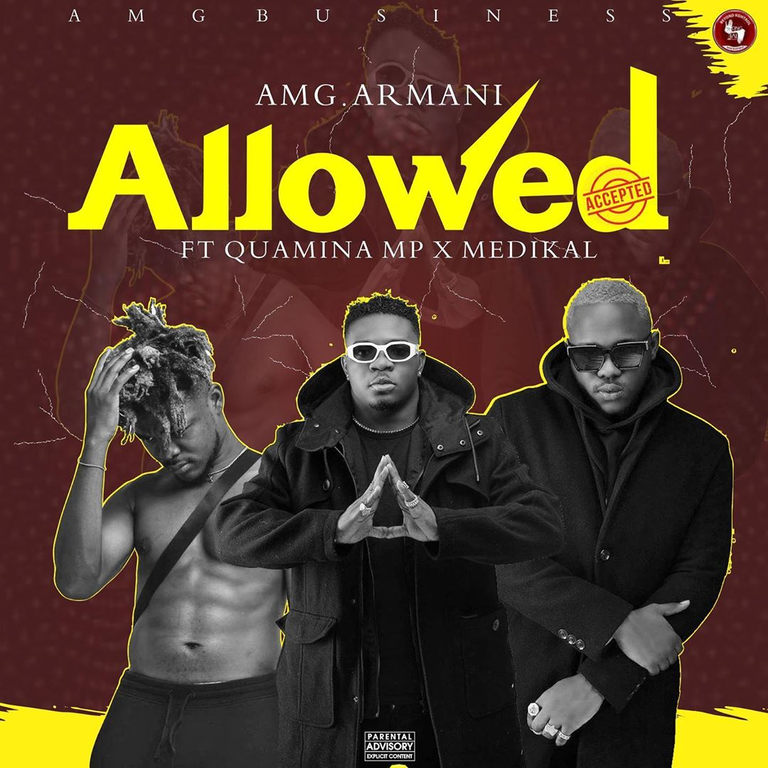 Amg Armani – Allowed Ft. Quamina MP x Medikal