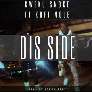 Kweku Smoke - Dis Side Ft Kofi Mole
