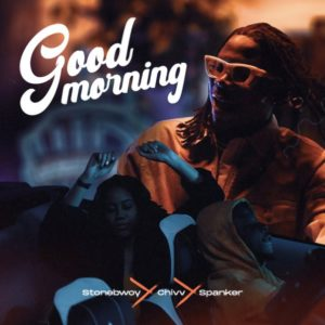 Stonebwoy - Good Morning Ft. Chivv