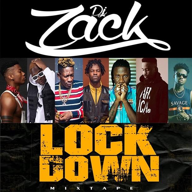 DJ Zack - Lockdown Mixtape Ft. Sarkodie, Shatta Wale, Stonebwoy, Burna Boy, King Promise