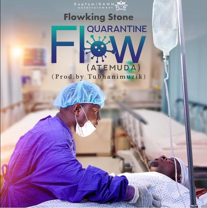 Flowking Stone - Quarantine Flow (Atemuda) (Prod By Tubhani Muzik)