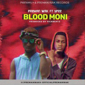 Preman Wak - Blood Moni Ft. Ypee (Prod. By Sick Beatz)