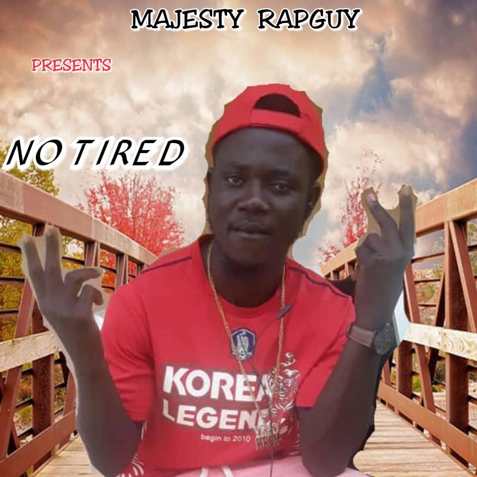 Majesty Rapguy - No Tired