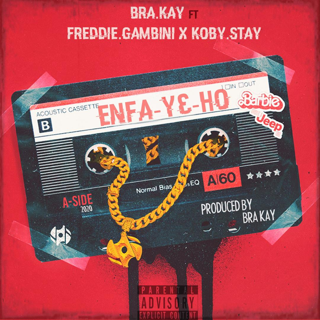 Bra Kay - Enfa Y3 Ho Ft. Freddie Gambini x Koby Stay (Prod. By Hubert Beatz)