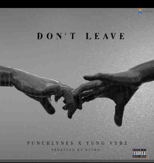 Punchlynes x Yung Vybz - Don't Leave (Prod. By Nytro)