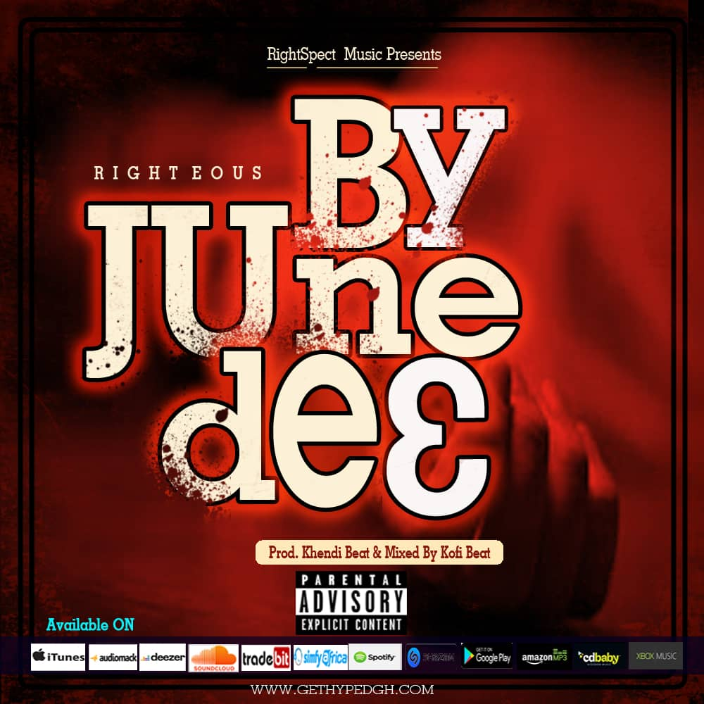 Righteous - By June De3 (Prod. By Khendi Beatz & Mixed Kofi Beatz)