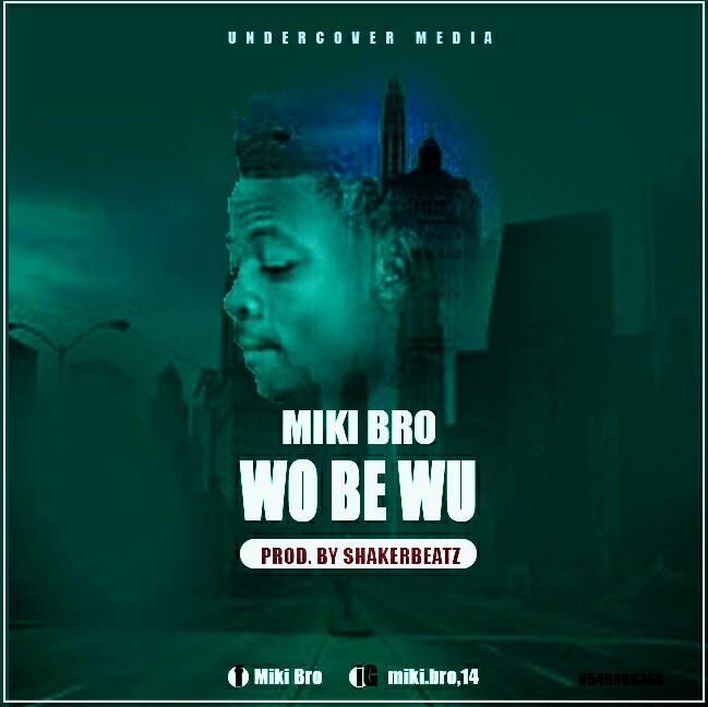Miki Bro - Wo Be Wu (Prod. By Shaker Beatz)
