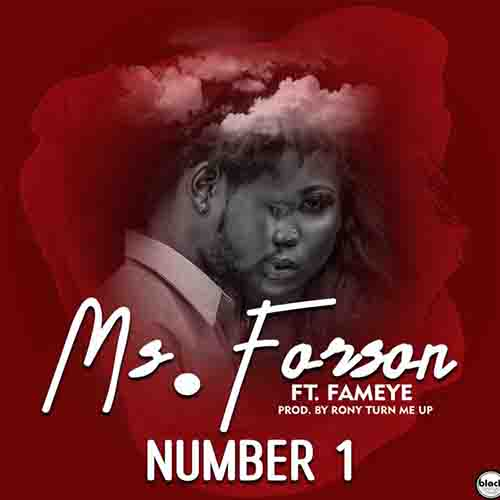Ms Forson Number 1 Ft Fameye