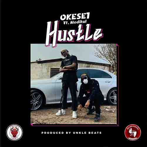 Okese1 and Medikal Hustle