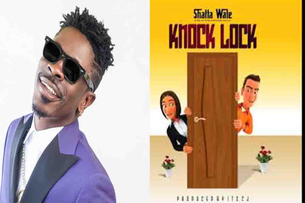 Shatta Wale Knock Lock