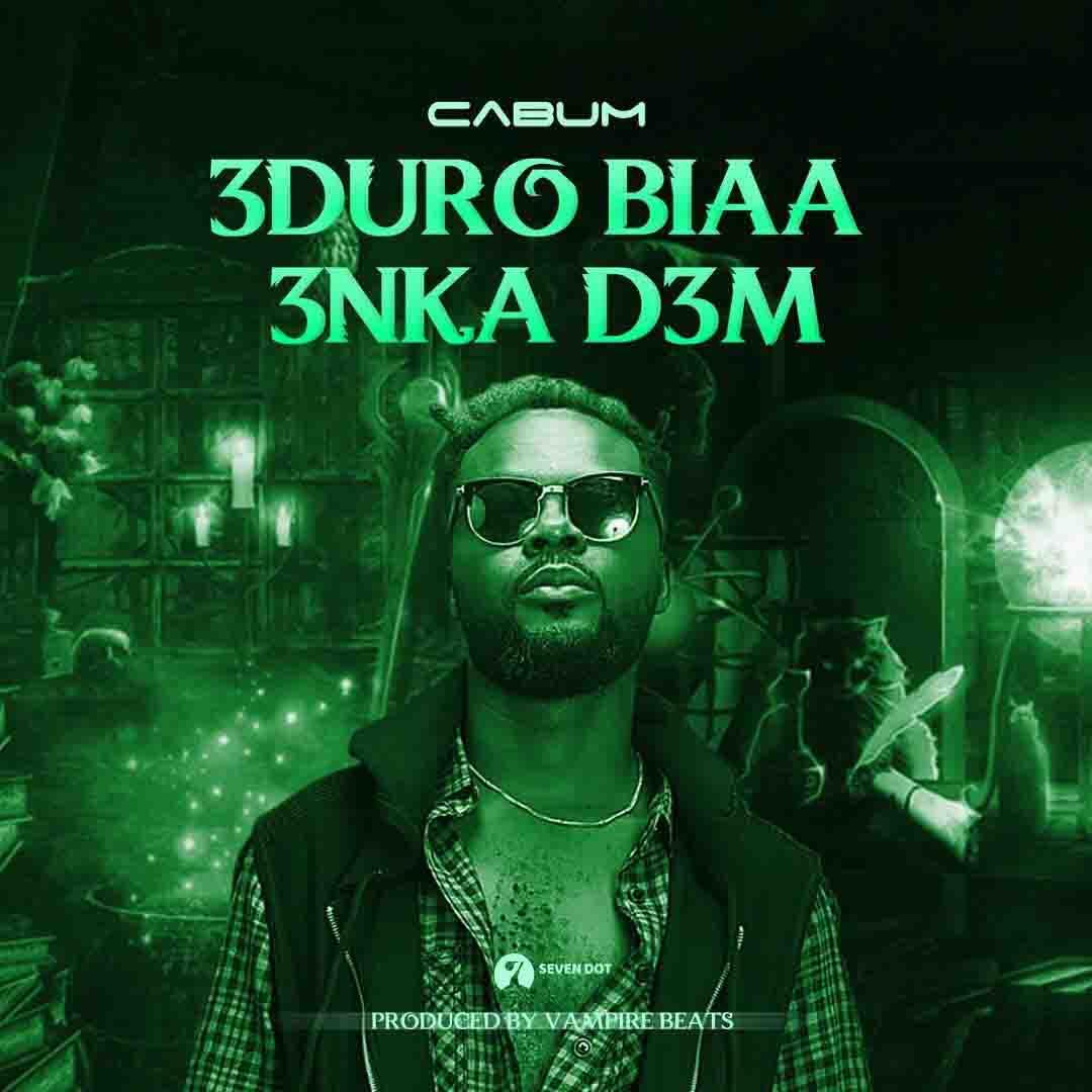 Cabum - Eduro Biaa Enka Dem