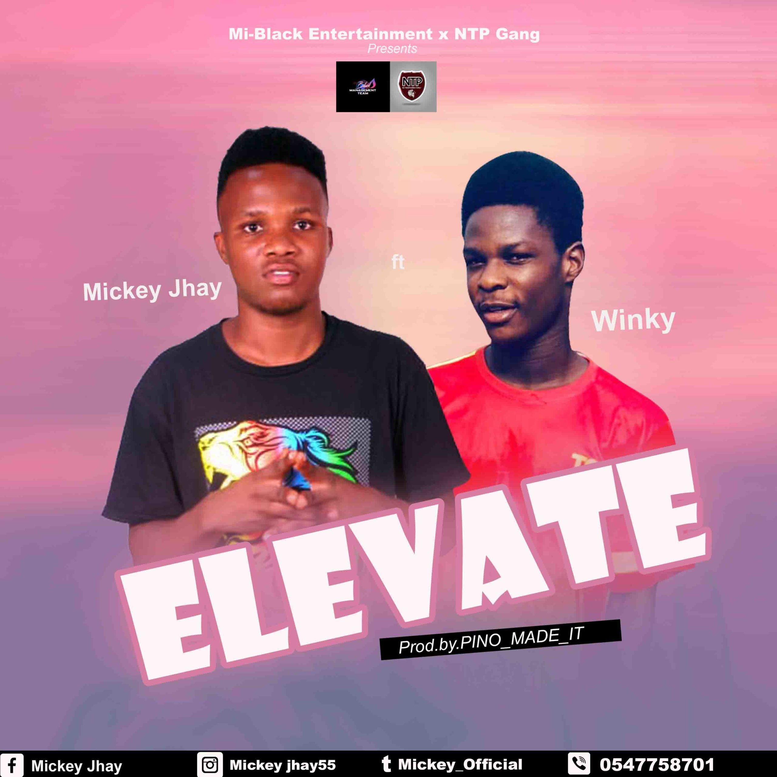Mickey Jhay Ft. Winky - Elevate (Prod. By Pino Made It)