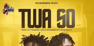 Amerado - Twa So Feat. Fameye (Prod. By Two Bars)