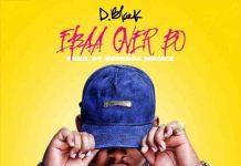 D-Black Ebaa Over Bo