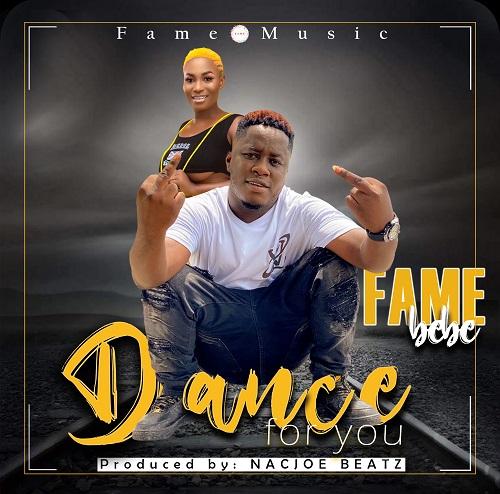 Fame Babe - Dance For You (Prod. By Nacjoe Beatz)