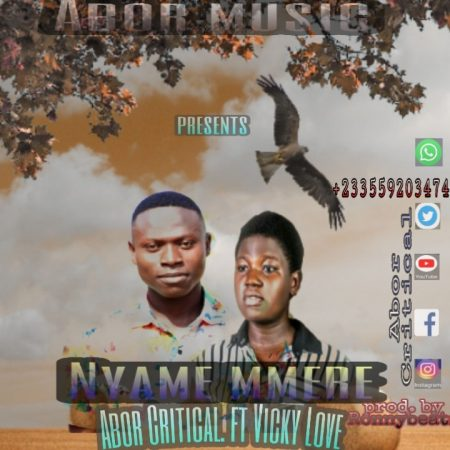 Abor Critical - Nyame Mmere Ft. Vicky Love
