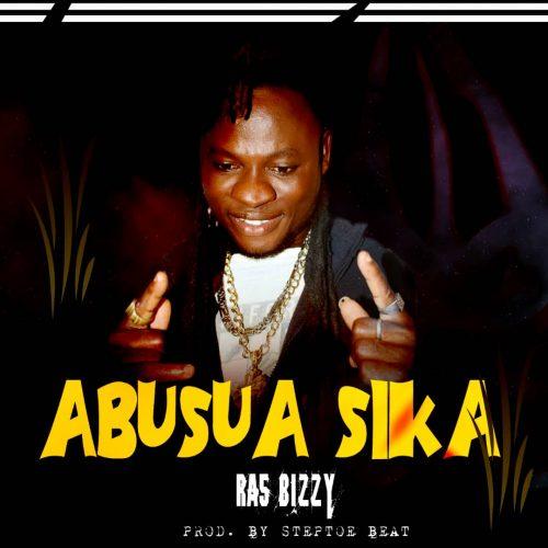 Ras Bizzy - Abusua Sika (Prod. By Steptoe Beatz)