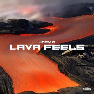 Joey B - Lava Feels (EP) (Full Album)
