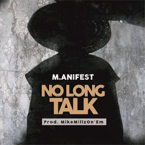 M.anifest - No Long Talk (Prod. By MikeMillzOnEm)