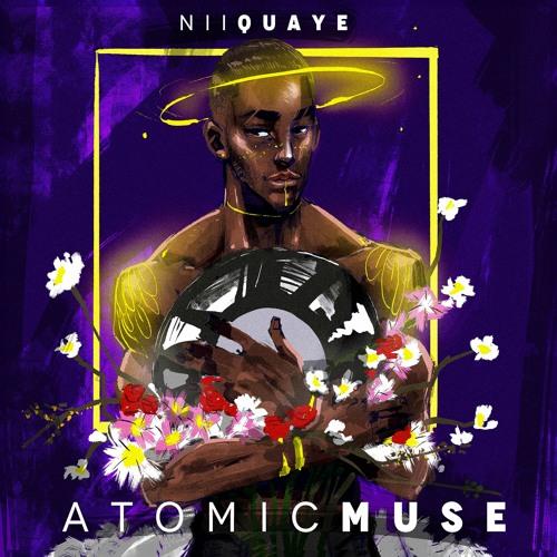NiiQuaye Atomic Muse (Full Album)