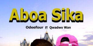 Odeefour Ft. Qwadwo Wan - Aboa Sika