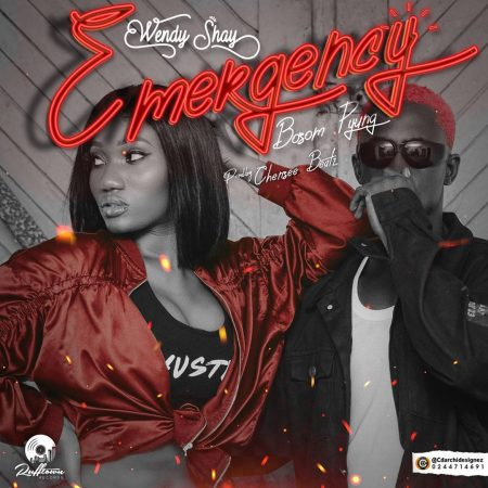 Wendy Shay - Emergency Ft. Bosom P-Yung (Prod. By Chensee Beatz)