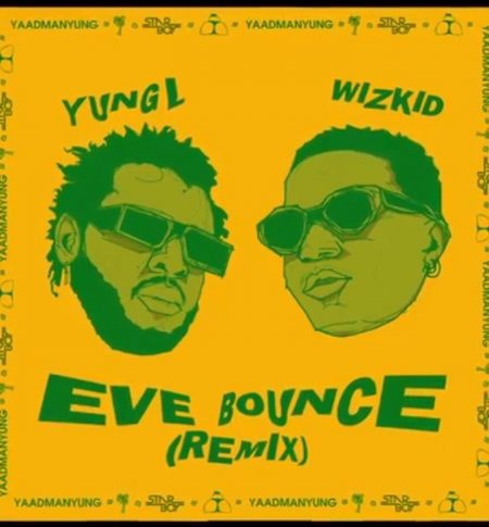 Yung L & Wizkid - Eve Bounce [Remix]