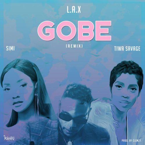 L.A.X - Gobe (Remix) Ft. Simi & Tiwa Savage (Prod. by Clemzy)