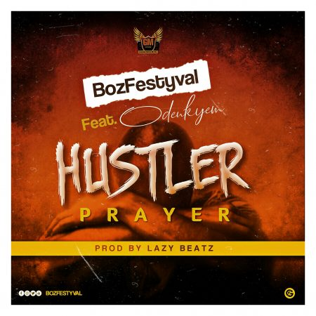 Bozfestyval Ft. Odenkyem - Hustler Prayer