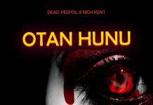 Dead Peepol x Rich Kent - Otan Hunu