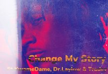 E.L - CHANGE MY STORY Ft. Kwame Dame, Dr. Laylow & Tradey
