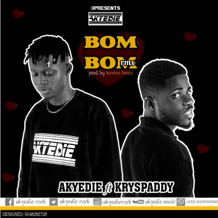 Akyedie Ft. Kryspaddy - Bombom (Remix) (Prod. by Survivor Beatz)