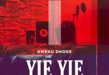 Kweku Smoke - Yie Yie