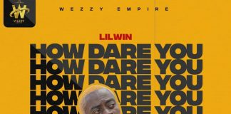Lil Win - How Dare You