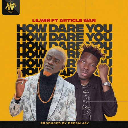 Lil Win - How Dare You Ft Article Wan