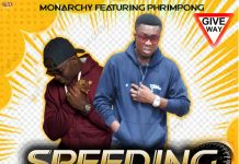 Monarchy - Speeding Ft Phrimpong (Prod. By IzJoe Beatz)