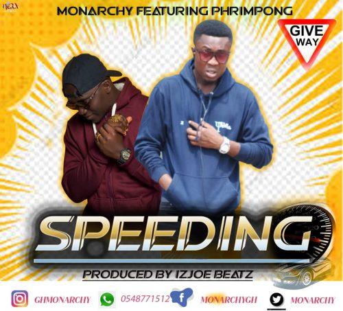 Monarchy - Speeding Ft Phrimpong (Prod. By IzJoe Beatz)