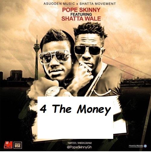 Pope Skinny Ft Shatta Wale - 4 The Money Www.Zacknation.net