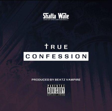 Shatta Wale - True Confession (Prod. By Beatz Vampire)