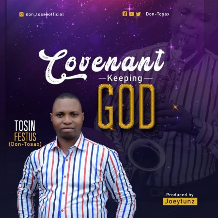 Tosin Festus (Don-Tosax) - Covenant Keeping God (Prod. By Joeytunz)