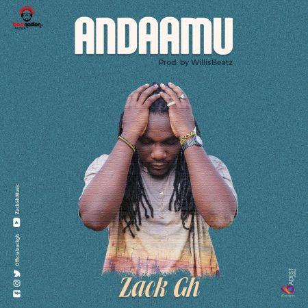 Zack Gh - Andaamu (Prod. By Willis Beatz)