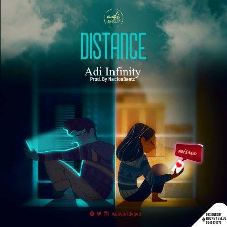 Adi Infinity - Distance (Prod By Nacjoe Beatz)