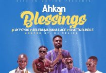 Ahkan - Blessings Ft. Ay Poyoo x Shatta Bundle x Ablekuma Nana Lace (Hosted By DJ Xpliph)