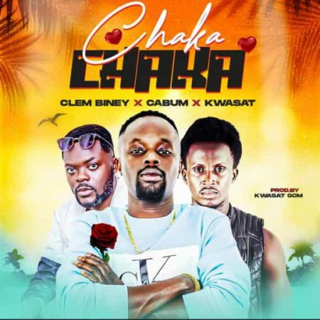 Clem Biney - Chaka Chaka Ft. Cabum x Kwasat