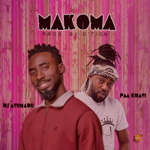 DJ Asumadu - Makoma ft Paa Kwasi (Prod. by O'tion)