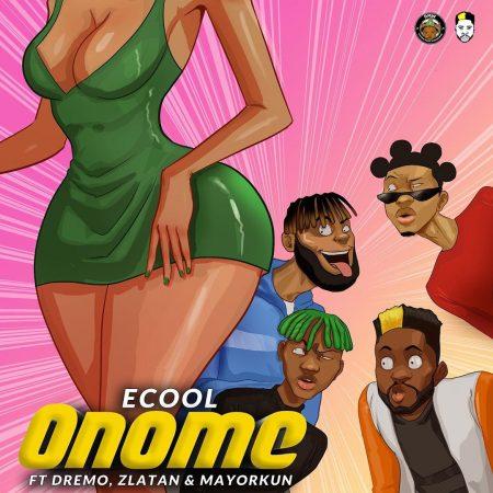 ECool - Onome Ft Mayorkun, Zlatan x Dremo