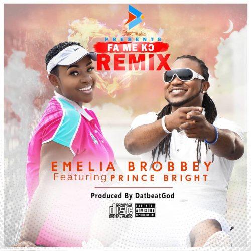 Emelia Brobbey - Fa Me Ko Remix Ft. Prince Bright (Prod. By DatBeatGod)