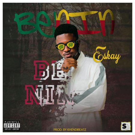 Eskay - Benin (Prod. By Khendi Beatz)